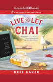 Live and Let Chai, Bree Baker