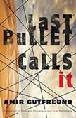 Last Bullet Calls It, Amir Gutfreund