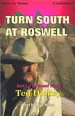 Turn South At Roswell, Ted Dickey