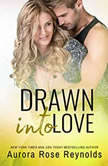 Drawn Into Love, Aurora Rose Reynolds
