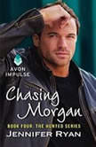 Chasing Morgan Book Four: The Hunted Series, Jennifer Ryan