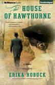 The House of Hawthorne, Erika Robuck