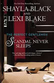 Scandal Never Sleeps, Shayla Black