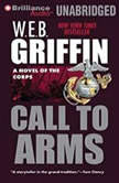 Call to Arms Book Two in The Corps Series, W.E.B. Griffin