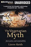 The Vegetarian Myth Food, Justice, and Sustainability, Lierre Keith