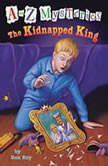 A to Z Mysteries: The Kidnapped King, Ron Roy