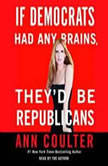 If Democrats Had Any Brains Theyd Be Republicans