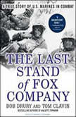 The Last Stand of Fox Company A True Story of U.S. Marines in Combat, Tom Clavin