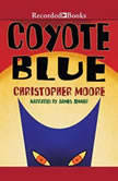 Coyote Blue, Christopher Moore