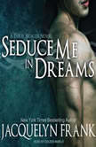 Seduce Me in Dreams A Three Worlds Novel, Jacquelyn Frank