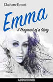Emma: A Fragment of a Story, Charlotte Bronte