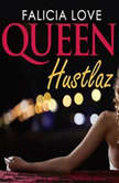 Queen Hustlaz, Falicia Love