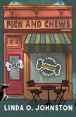 Pick and Chews A Barkery and Biscuits Mystery, Linda O. Johnston