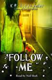 Follow Me, K.R. Alexander