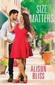 Size Matters, Alison Bliss