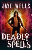 Deadly Spells, Jaye Wells