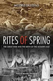 Rites of Spring The Great War and the Birth of the Modern Age, Modris Eksteins