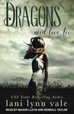 Dragons Need Love, Too, Lani Lynn Vale