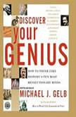 Discover Your Genius, Michael J. Gelb
