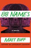 88 Names A Novel, Matt Ruff