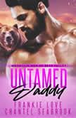 Untamed Daddy Mountain Men of Bear Valley, Book 3, Frankie Love