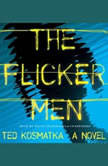 The Flicker Men, Ted Kosmatka