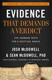 Evidence That Demands a Verdict Life-Changing Truth for a Skeptical World, Josh McDowell; Sean McDowell