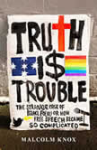 Truth Is Trouble The strange case of Israel Folau, or How Free Speech Became So Complicated, Malcolm Knox