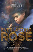 The Everlasting Rose, Dhonielle Clayton