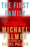 The First Family, Michael Palmer