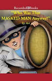 Who Was That Masked Man, Anyway?, Avi