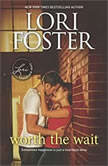 Worth the Wait A Romance Novel, Lori Foster
