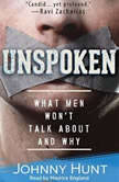 Unspoken What Men Won't Talk About and Why, Johnny Hunt