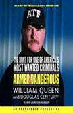 Armed and Dangerous The Hunt for One of America's Most Wanted, William Queen