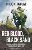 Red Blood, Black Sand Fighting Alongside John Basilone from Boot Camp to Iwo Jima, Chuck Tatum