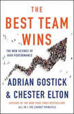 The Best Team Wins The New Science of High Performance, Adrian Gostick
