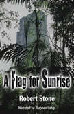 A Flag for Sunrise, Robert Stone