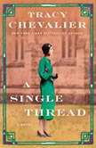 A Single Thread A Novel, Tracy Chevalier