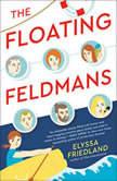 The Floating Feldmans, Elyssa Friedland