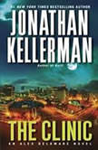 The Clinic An Alex Delaware Novel, Jonathan Kellerman