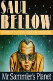 Mr. Sammlers Planet, Saul Bellow