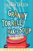 Granny Torrelli Makes Soup, Sharon Creech