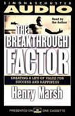 The Breakthrough Factor Creating a Life of Value for Success and Happiness, Henry Marsh