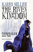 The Riven Kingdom, Karen Miller