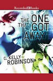 The One That Got Away, C. Kelly Robinson