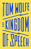 The Kingdom of Speech, Tom Wolfe
