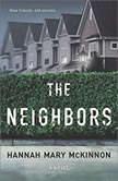 The Neighbors, Hannah Mary McKinnon