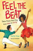 Feel the Beat: Dance Poems that Zing from Salsa to Swing, Marilyn Singer