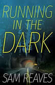 Running in the Dark, Sam Reaves