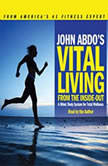 John Abdo's Vital Living from the Inside Out, John Abdo